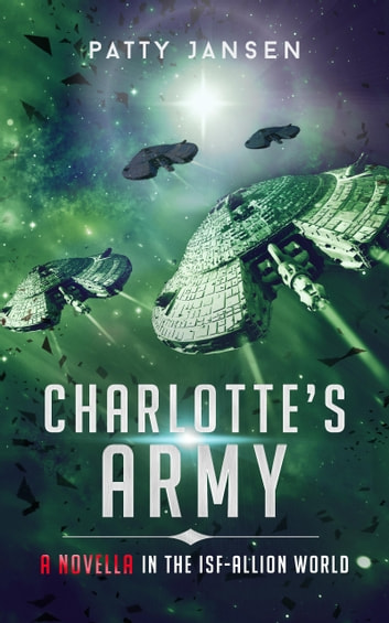 Charlotte's Army - A novella in the ISF-Allion Universe ebook by Patty Jansen