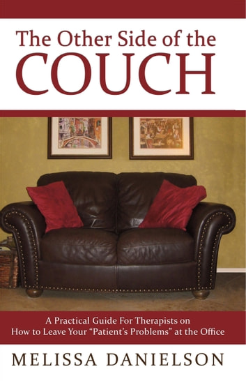 The Other Side of the Couch - A Practical Guide for Therapists ebook by Melissa Danielson