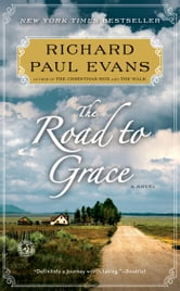 The Road to Grace ebook by Richard Paul Evans
