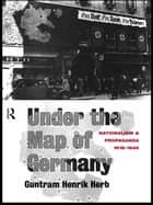 Under the Map of Germany ebook by Guntram Henrik Herb