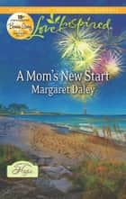A Mom's New Start ebook by Margaret Daley