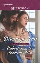 Unbuttoning the Innocent Miss - A Regency Historical Romance ebook by Bronwyn Scott