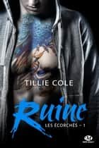 Ruine - Les Écorchés, T1 ebook by Fanny Adams, Tillie Cole