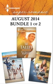 Harlequin Superromance August 2014 - Bundle 1 of 2 - The Sweetest September\This Just In...\To Be a Dad ebook by Liz Talley,Jennifer McKenzie,Kate Kelly
