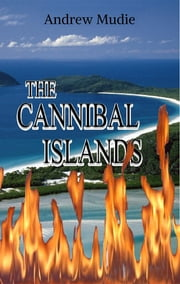 The Cannibal Islands ebook by William Andrew Mudie