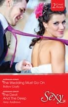 The Wedding Must Go On/The Devil And The Deep ebook by Amy Andrews, Robyn Grady