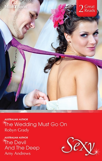 The Wedding Must Go On/The Devil And The Deep ebook by Amy Andrews,Robyn Grady