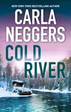 Cold River - A Thrilling Romantic Suspense eBook by Carla Neggers