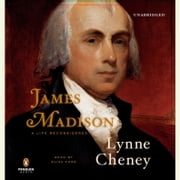James Madison - A Life Reconsidered audiobook by Lynne Cheney