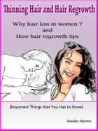 Thinning Hair and Hair Regrowth Tips ebook by Anselmo Marrero