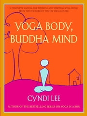 Yoga Body, Buddha Mind ebook by Cyndi Lee