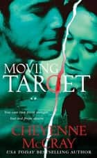 Moving Target ebook by Cheyenne McCray