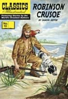 Robinson Crusoe - Classics Illustrated #10 ebook by Daniel Defoe,William B. Jones, Jr.