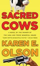 Sacred Cows ebook by Karen E. Olson