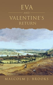 Eva and Valentine's return ebook by Malcolm J. Brooks