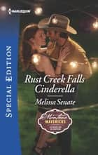 Rust Creek Falls Cinderella ebook by Melissa Senate