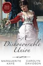 A Dishonourable Union/Rumours That Ruined A Lady/A Marriage By Ch ebook by Marguerite Kaye, Carolyn Davidson