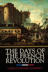 The Days of the French Revolution ebook by Christopher Hibbert