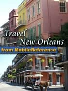 Travel New Orleans Louisiana USA (Mobi Travel) ebook by MobileReference