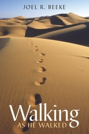 Walking as He Walked ebook by Joel R. Beeke