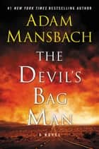 The Devil's Bag Man - A Novel ebook by Adam Mansbach