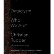 Dataclysm - Who We Are (When We Think No One's Looking) audiobook by Christian Rudder