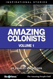 Amazing Colonists - A Short eBook - Inspirational Stories ebook by Charles Margerison