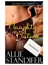 Naughty Nature (1-800-DOM-help) ebook by Allie Standifer
