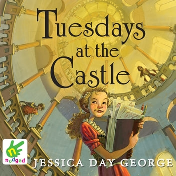 Tuesdays at the Castle audiobook by Jessica Day George