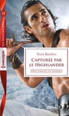 Capturée par le Highlander ebook by Terri Brisbin