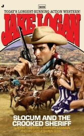 Slocum 309: Slocum and the Crooked Sheriff ebook by Jake Logan