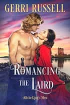 Romancing the Laird ebook by