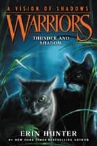 Warriors: A Vision of Shadows #2: Thunder and Shadow ebook by