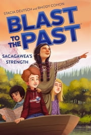 Sacagawea's Strength ebook by Stacia Deutsch,Rhody Cohon,David Wenzel