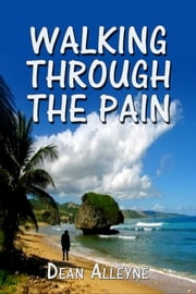 Walking Through The Pain ebook by Dean Alleyne