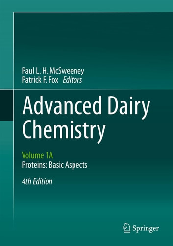Advanced Dairy Chemistry - Volume 1A: Proteins: Basic Aspects, 4th Edition ebook by