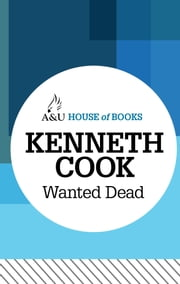 Wanted Dead ebook by Kenneth Cook