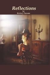 Reflections ebook by Kevin J. Parsons