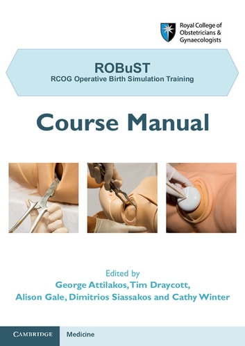 ROBuST: RCOG Operative Birth Simulation Training - Course Manual ebook by