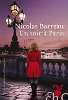 Un soir à Paris ebook by Nicolas Barreau, Sabine Wyckaert-fetick