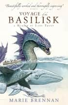 Voyage of the Basilisk: A Memoir by Lady Trent ebook by Marie Brennan