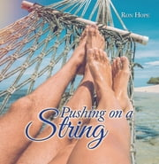 Pushing on a String ebook by Ron Hope