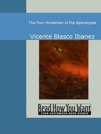 The Four Horsemen Of The Apocalypse ebook by Ibanez,Vicente Blasco