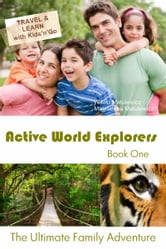 Active World Explorers: The Ultimate Family Adventure Book One ebook by Witold Matulewicz