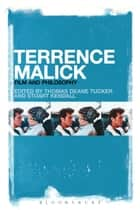 Terrence Malick - Film and Philosophy ebook by Thomas Deane Tucker, Stuart Kendall