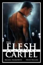 The Flesh Cartel #1: Capture ebook by Rachel Haimowitz, Heidi Belleau