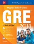 McGraw-Hill Education GRE 2018 ebook by Erfun Geula