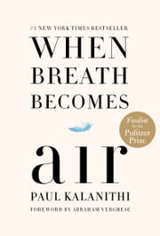 When Breath Becomes Air ebook by Paul Kalanithi, Abraham Verghese