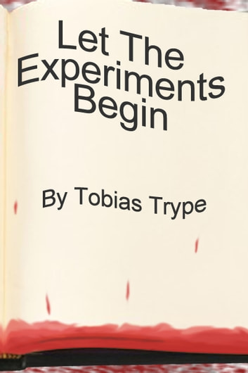Let The Experiments Begin ebook by Tobias Trype