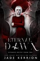 Eternal Dawn ebook by Jade Kerrion